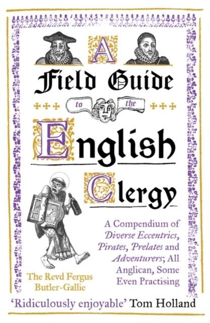 A Field Guide to the English Clergy by The Revd Fergus Butler-Gallie | 9781786075741