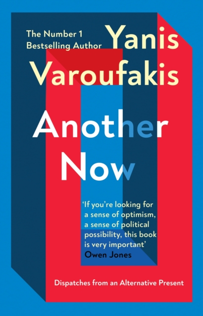 Another Now by Yanis Varoufakis   9781529110630