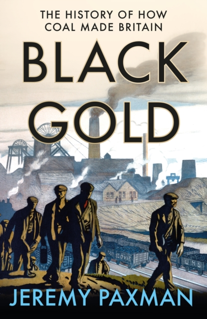 Black Gold by Jeremy Paxman | 9780008128340