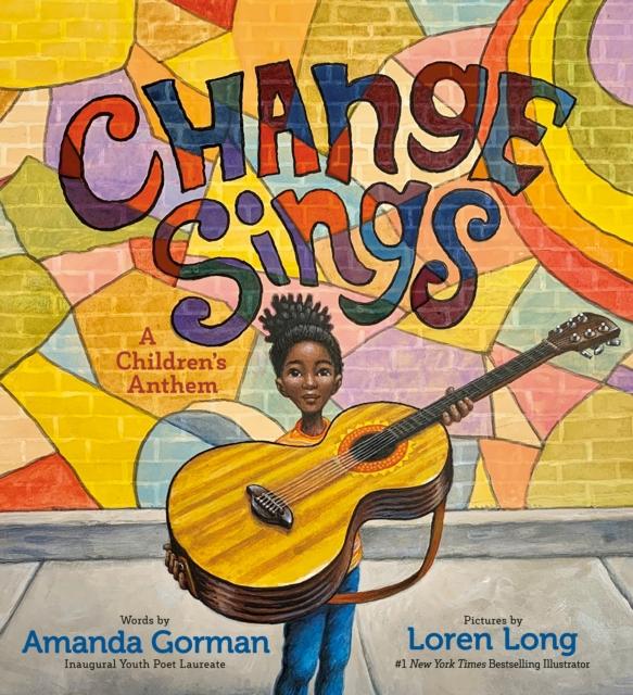 Change Sings by Amanda Gorman, Loren Long | 9780241535837