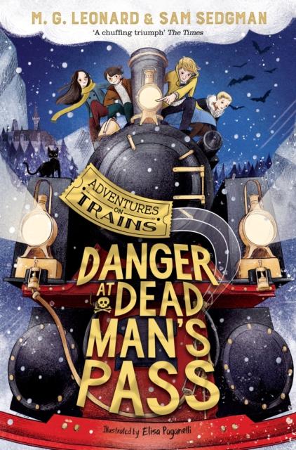 Danger at Dead Man's Pass by M.G. Leonard and Sam Sedgman, Elisa Paganelli | 9781529013122