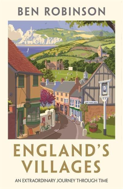 England's Villages by Dr Ben Robinson | 9781786580917
