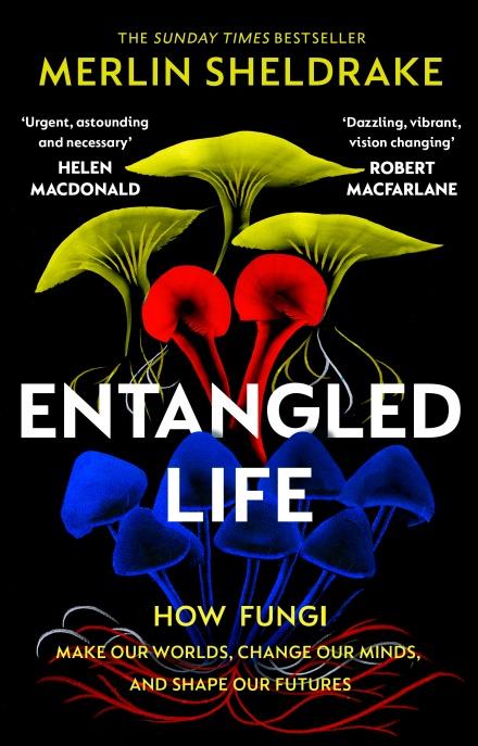 Entangled Life by Merlin Sheldrake   9781784708276