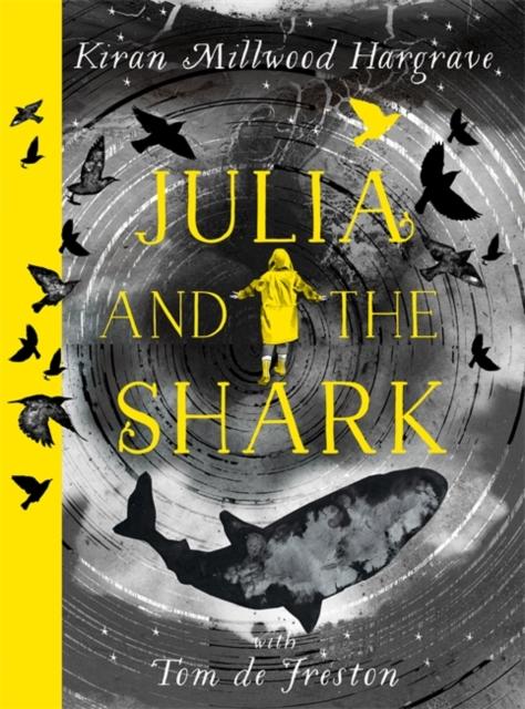 Julia and the Shark by Kiran Millwood Hargrave, Tom de Freston | 9781510107786