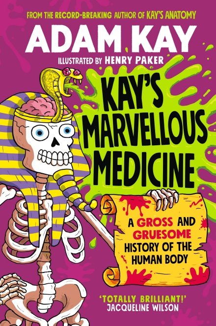 Kay's Marvellous Medicine by Adam Kay, Henry Paker | 9780241508527