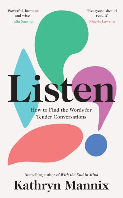 Listen by Kathryn Mannix | 9780008435431