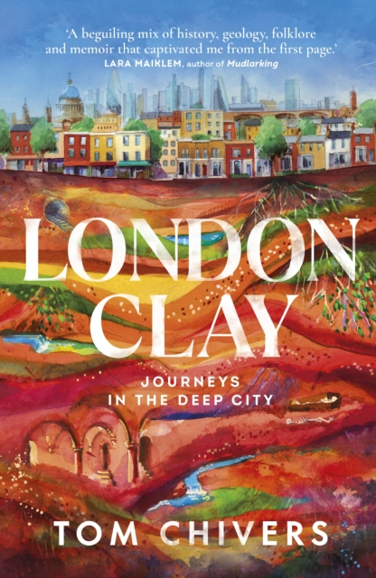 London Clay by Tom Chivers | 9780857526922