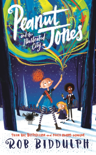 Peanut Jones and the Illustrated City by Rob Biddulph | 9781529040524