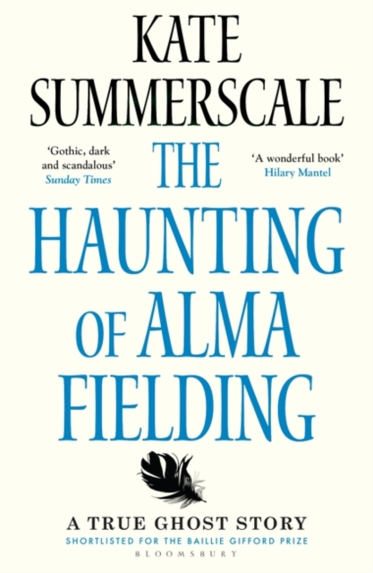 The Haunting of Alma Fielding by Kate Summerscale   9781408895474