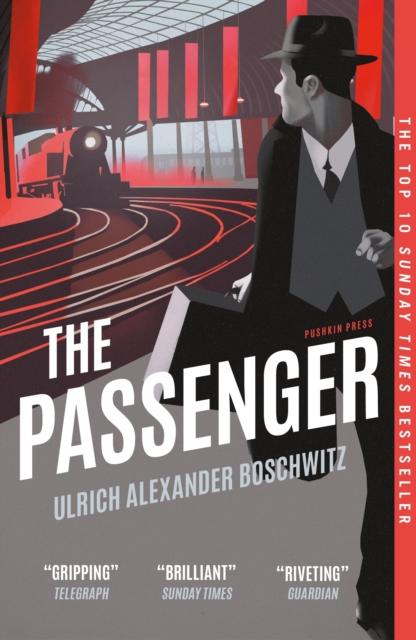 The Passenger by Ulrich Alexander Boschwitz (tr. Philip Boehm) | 9781782275404