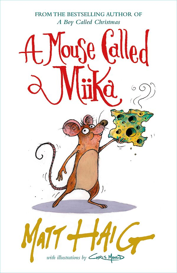 A Mouse Called Miika by Matt Haig, Chris Mould | 9781838853686