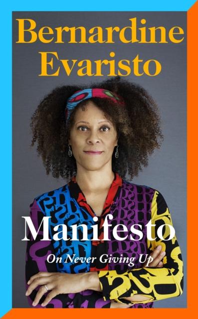 Manifesto by Bernardine Evaristo | 9780241534991