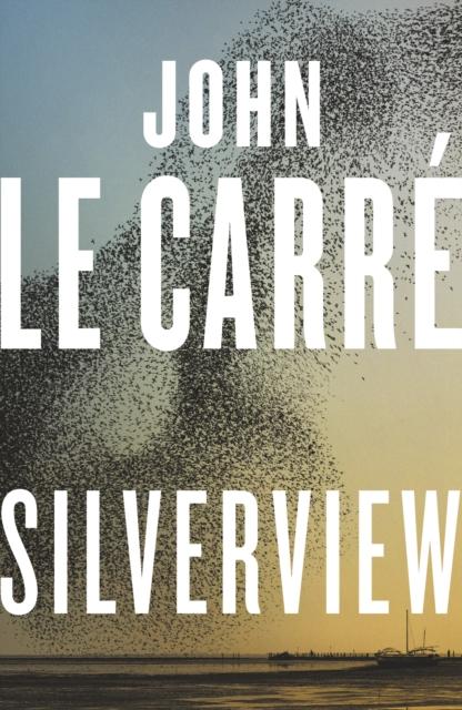 Silverview by John le Carré | 9780241550069