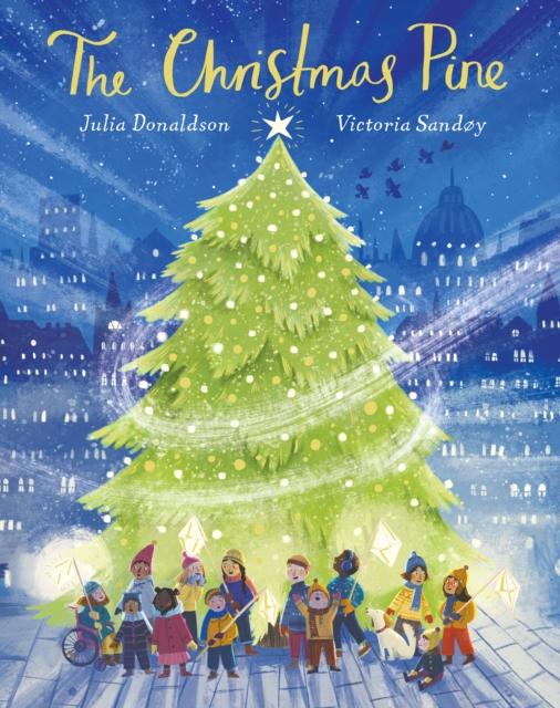 The Christmas Pine by Julia Donaldson, Victoria Sandøy | 9780702310164